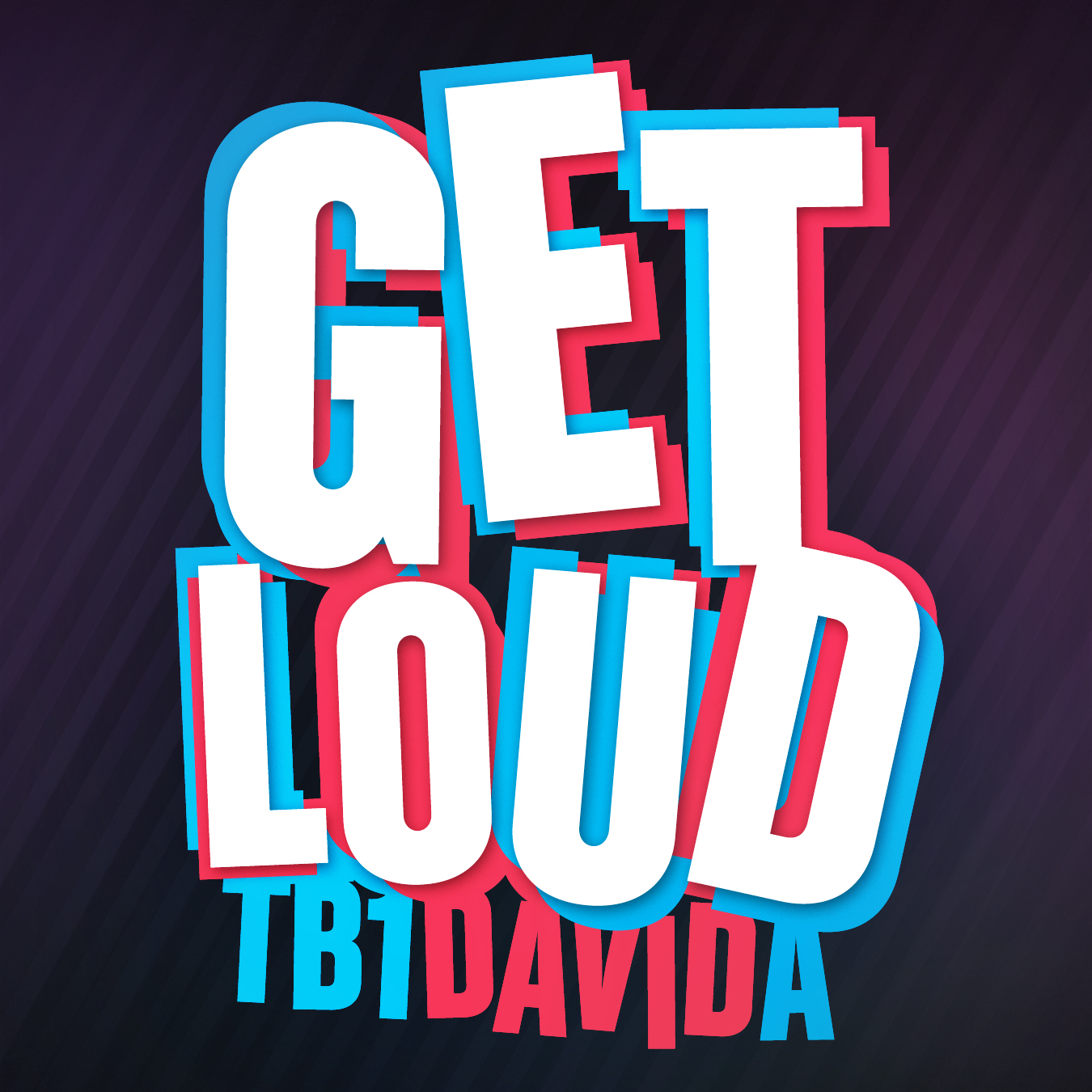 Get Loud by TB1 ft David A