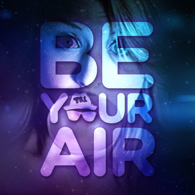 TB1 - Be Your Air #BeYourAir